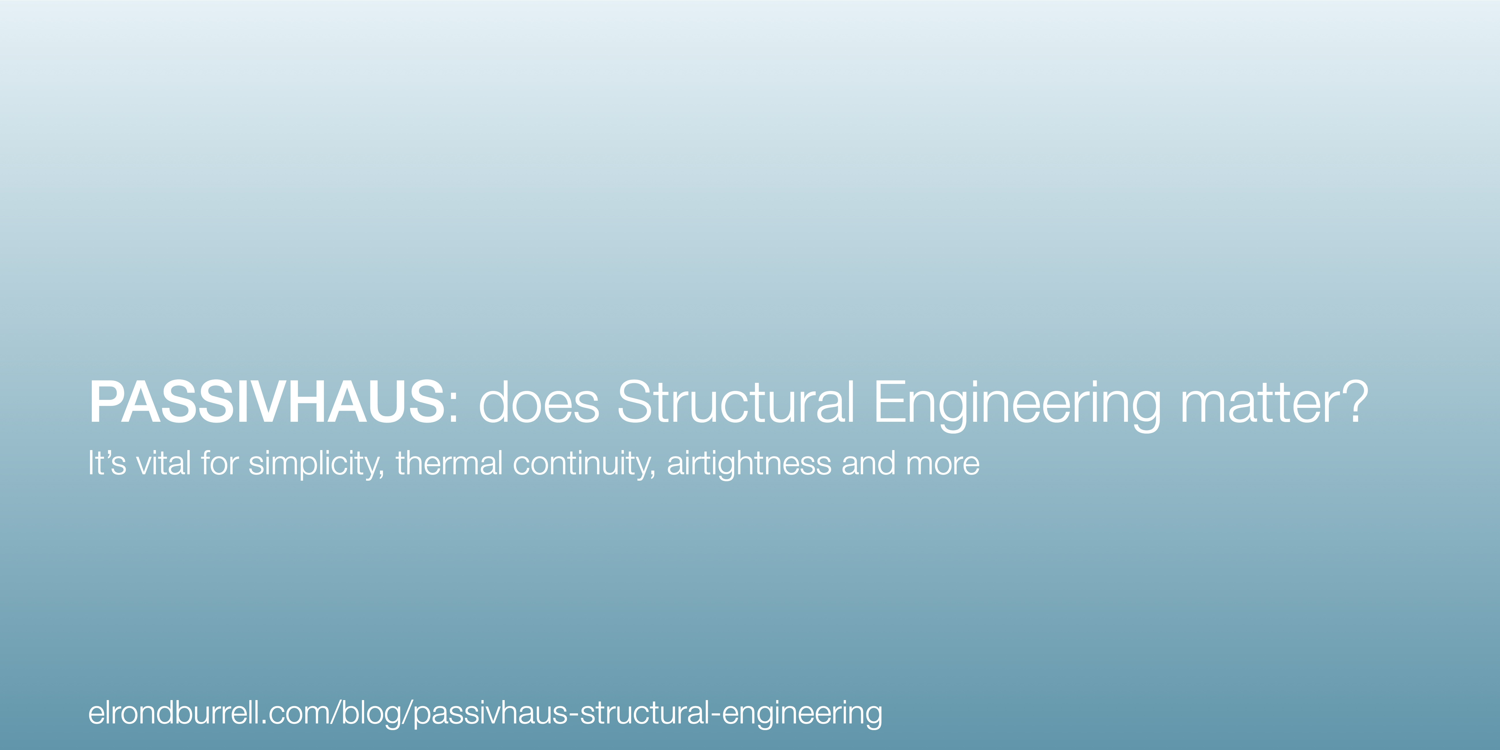 Passivhaus does structural engineering matter for I need a structural engineer