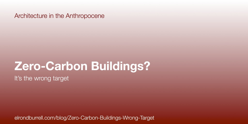 012 Zero Carbon Buildings Wrong Target