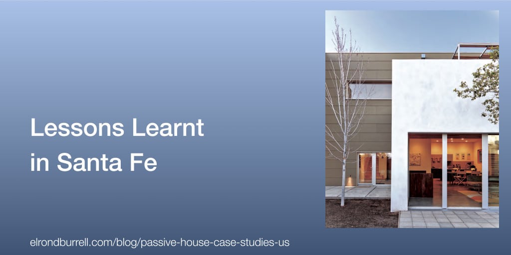 Passive House Case Study Lessons Learnt in Santa Fe
