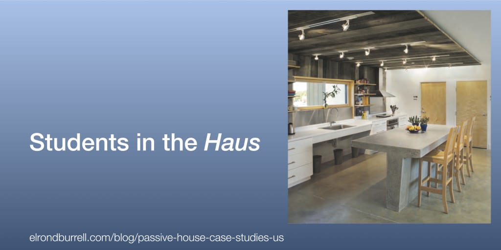 Passive House Case Study Students in the Haus