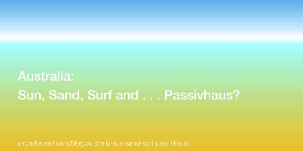 australia: sun sand surf and passivhaus
