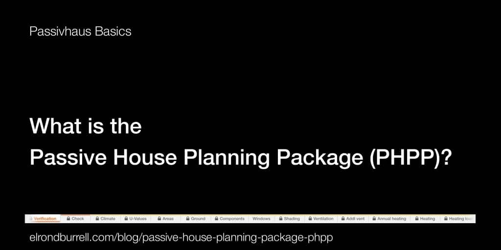 040 What is the Passive House Planning Package PHPP?