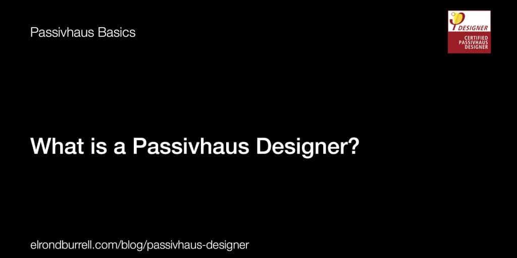 043 What is a Passivhaus Designer