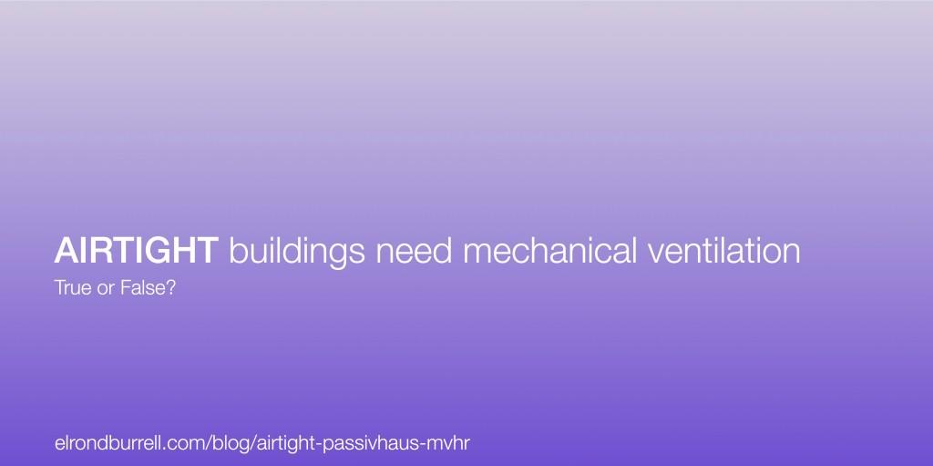 004 Airtight-Passivhaus-MVHR
