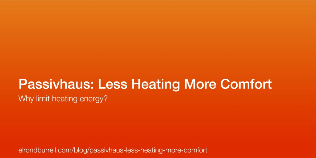 022 Passivhaus Less Heating More Comfort