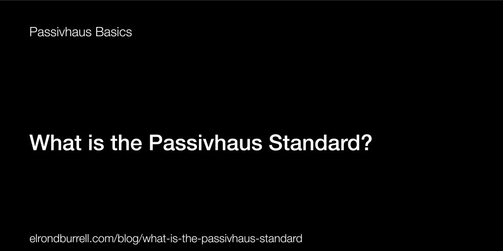 026 What is the Passivhaus Standard