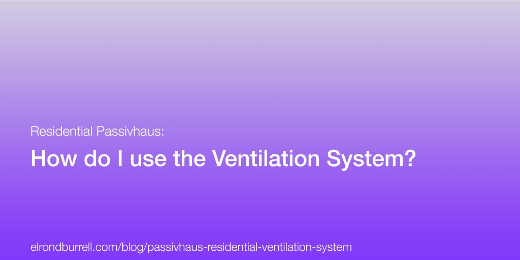 029 Residential Passivhaus Ventilation System