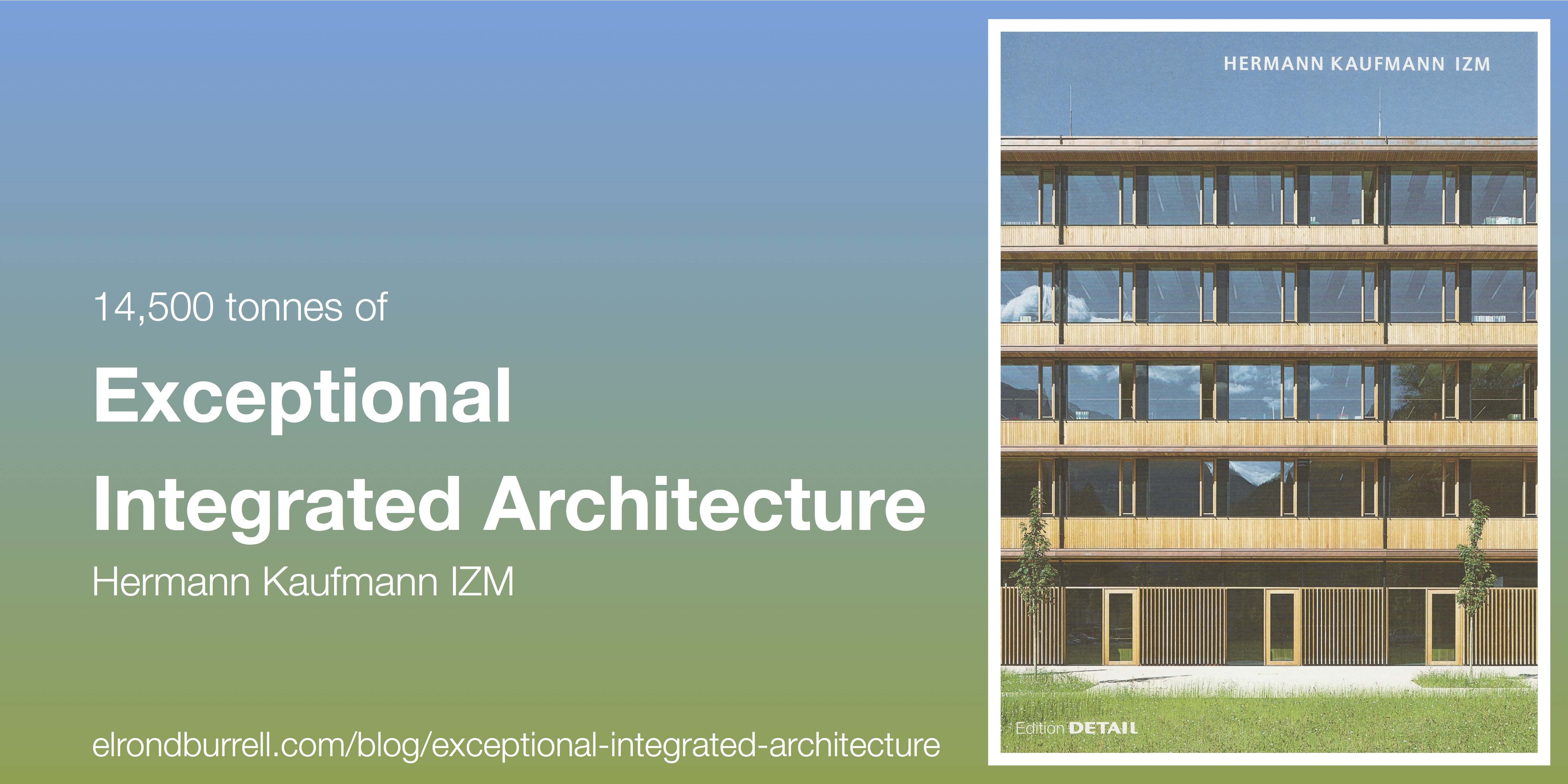 14 500 tonnes of exceptional integrated architecture passivhaus in