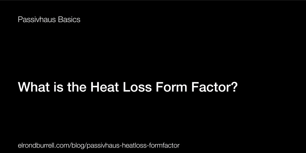 Passivhaus Heat Loss Form Factor