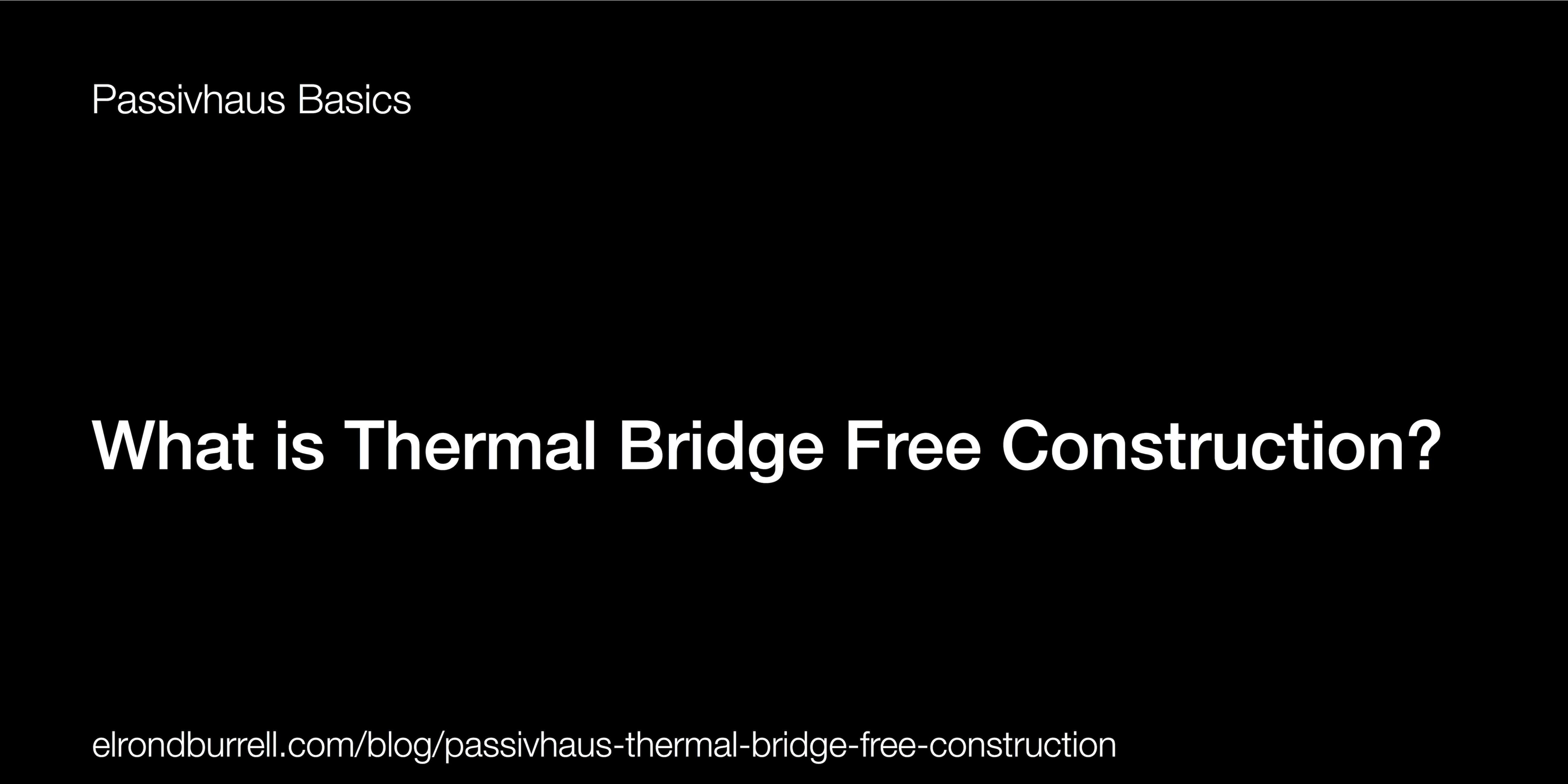 What is Thermal Bridge Free Construction? | PASSIVHAUS IN