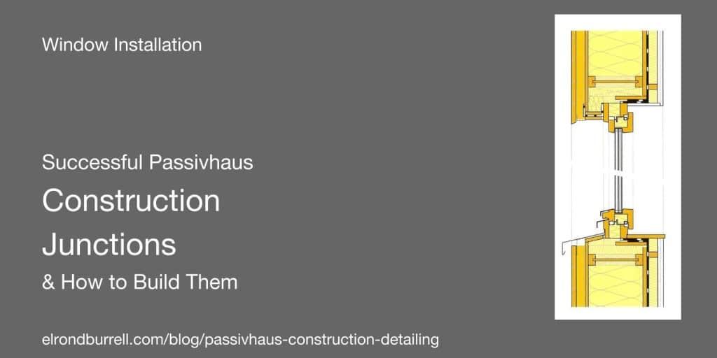 Successful Passivhaus Construction Details W