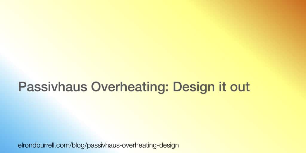 047 Passivhaus Overheating Design