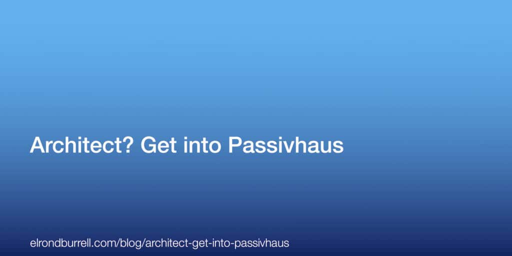 048 Architect get into Passivhaus