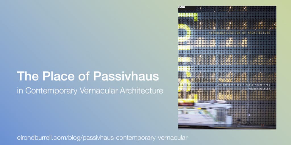 The Place of Passivhaus in Contemporary Vernacular Architecture