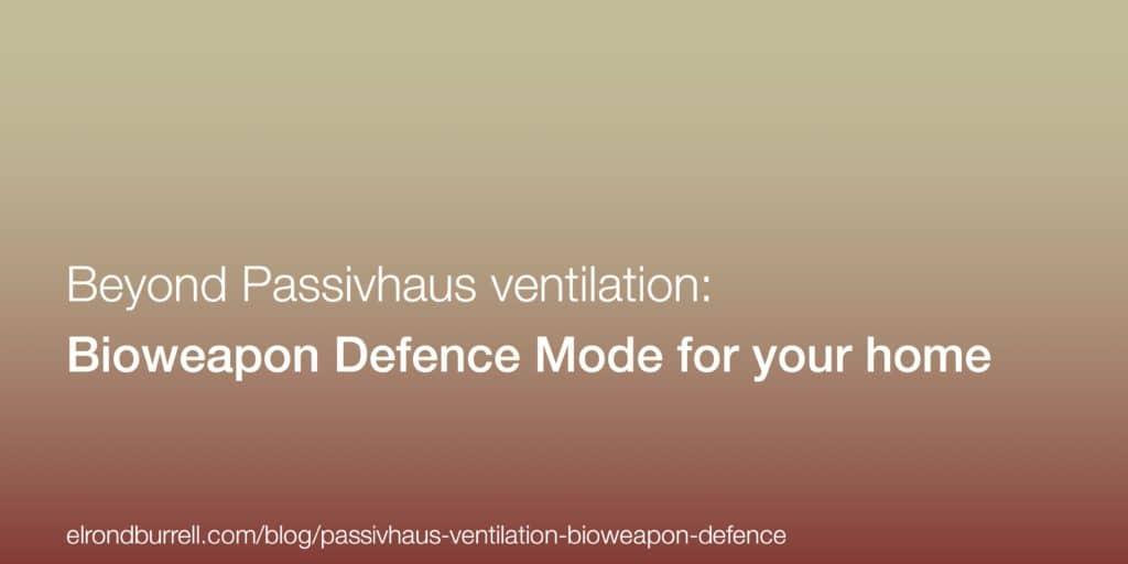 051 Passivhaus Bioweapon Defence